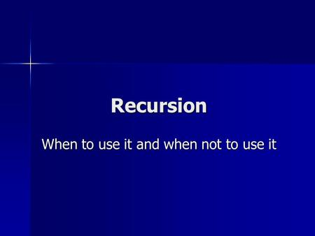 Recursion When to use it and when not to use it. Basics of Recursion Recursion uses a method Recursion uses a method Within that method a call is made.