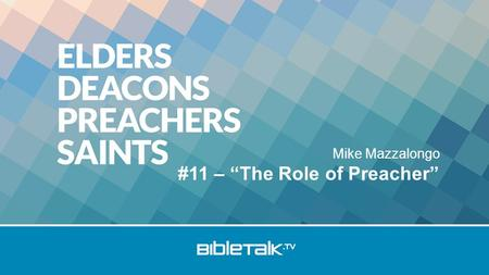 "Mike Mazzalongo #11 – ""The Role of Preacher"". Preacher Types 1.Pulpiteer."