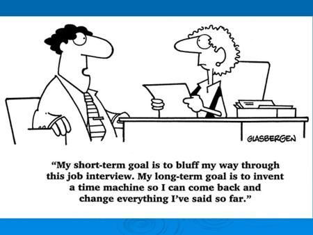 Interviews  Interview- a planned meeting between a job applicant and an employer.  Virtual interview – an on-line interview (Skype)  Informational.