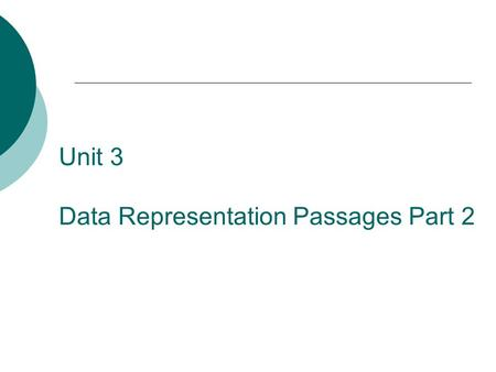 Unit 3 Data Representation Passages Part 2