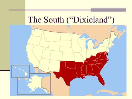"The South (""Dixieland""). Physical Geography: Dominant Landform: Atlantic Coastal Plain (flat topography) Climate: Humid Subtropical The Sunbelt Alluvial."
