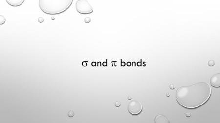  and  bonds. Visit: https://checkin.ics.uci.edu/https://checkin.ics.uci.edu/ Log in and select Chem 1A. When prompted, type the word of the day: sigma.