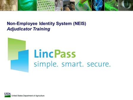 Non-Employee Identity System (NEIS) Adjudicator Training.