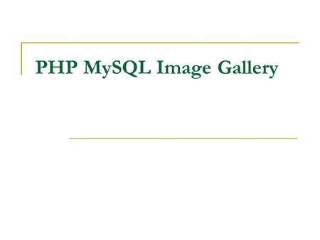 PHP MySQL Image Gallery. The admin section contain the following : Add New Album Album List Edit & Delete Album Add Image Image List Edit & Delete Image.