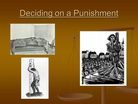 Deciding on a Punishment. Sentencing is a difficult job for a Judge. There is much at stake. Safety of society Safety of society Freedom of the offender.
