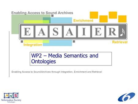 Enabling Access to Sound Archives through Integration, Enrichment and Retrieval WP2 – Media Semantics and Ontologies.