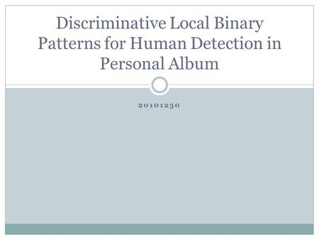 20101230 Discriminative Local Binary Patterns for Human Detection in Personal Album.