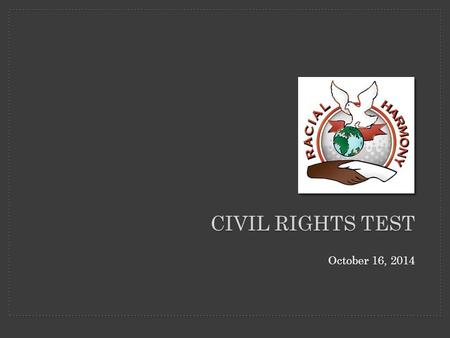 CIVIL RIGHTS TEST October 16, 2014. WHEN DID THIS OCCUR? First write the dates that modern historians give for the Civil Rights Movement Then explain.