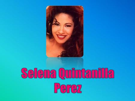 1971 Selena was born in Lake Jackson, Texas. Her parents were Abraham Quintanilla Jr. and Marcella Ofelia Samora. Her parents already had two other children,