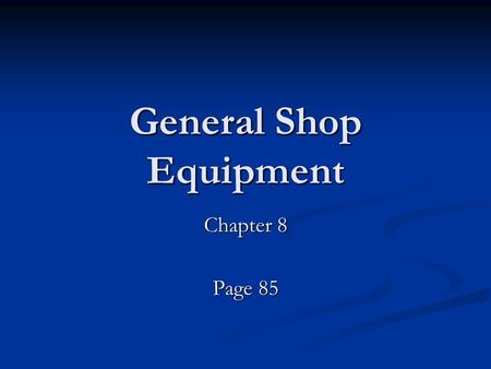 General Shop Equipment Chapter 8 Page 85. Floor Jack.