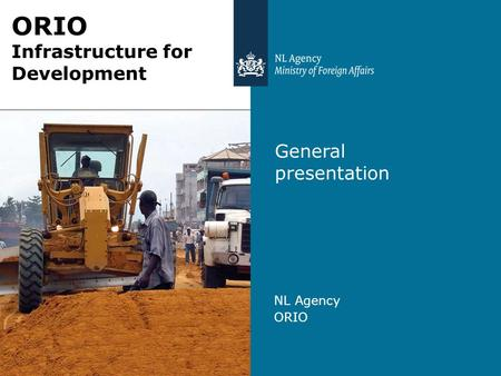General presentation NL Agency ORIO Infrastructure for Development.