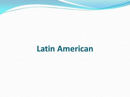 Latin American. Cultural Geography – History and Government Maya, Aztec, and Inca built highly developed civilizations long before Europeans arrived in.