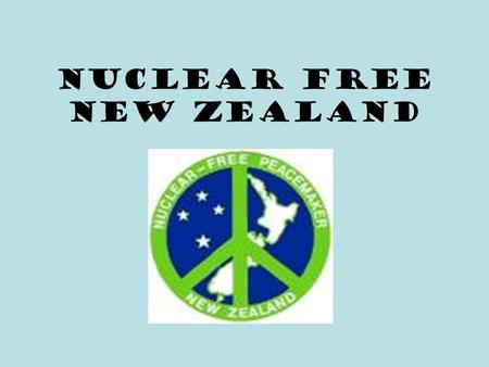 Nuclear free new Zealand. Nuclear Testing After the Second World War the United States, along with their French and British allies, frequently tested.
