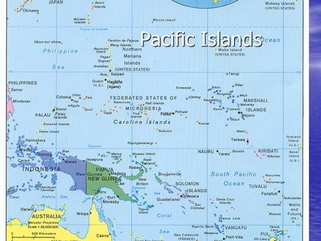 Pacific Islands. Polynesia – many islands Micronesia – tiny islands Melanesia – black islands.