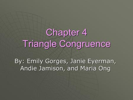 Congruent Triangles Geometry Chapter 4 Geometry Chapter ppt download