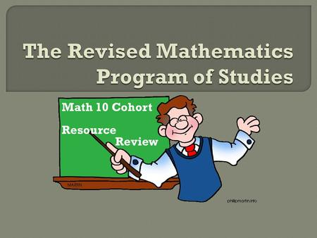 Math 10 Cohort Resource Review.  Create a cohort of Math 10C teachers in CESD  Gain common understanding of implementation for Sept 2010  Develop common.