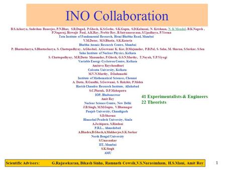 India-based Neutrino Collaboration(INO), INDIA1 B.S.Acharya, Sudeshna Banerjee, P.N.Bhat, S.R.Dugad, P.Ghosh, K.S.Gothe, S.K.Gupta, S.D.Kalmani, N. Krishnan,