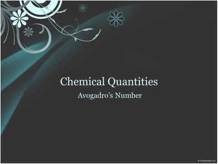 Chemical Quantities Avogadro's Number.