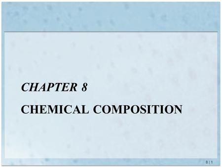 8 | 1 CHAPTER 8 CHEMICAL COMPOSITION. 8 | 2 Atomic Masses Balanced equations tell us the relative numbers of molecules of reactants and products. C +
