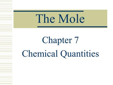 The Mole Chapter 7 Chemical Quantities Determine the percent composition of Fe(OH) 2 Fe – 1 x 55.8 = 55.8 O – 2 x 16 = 32 H – 2 x 1 = 2 Molar mass =