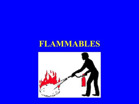 FLAMMABLES. 1. PROPERTIES OF FLAMMABLES Combustion (redox) reactions Solids, gases, most commonly liquids Fire Tetrahedron Ignition sources External-
