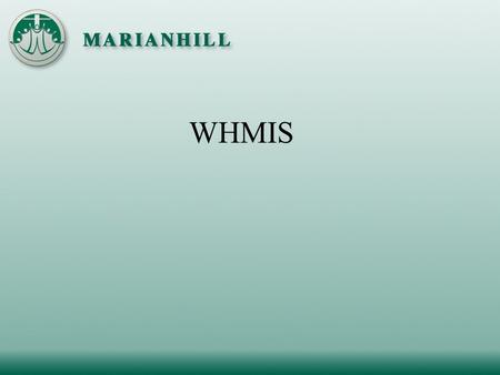 WHMIS. WORKPLACE  Deals only with products used in the workplace HAZARDOUS MATERIALS  Dangerous products that may cause fires, explosions, or health.