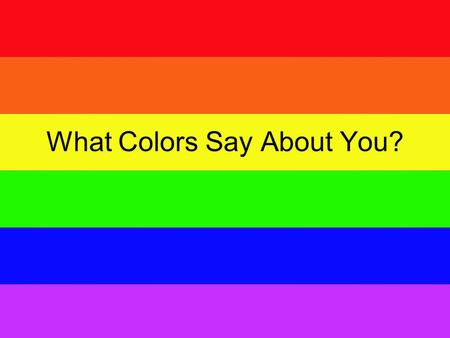 What Colors Say About You?