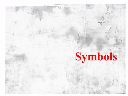 Symbols. What is a symbol? A symbol is an object that represents, stands for, or suggests an idea, belief, action or material entity. Symbols can take.