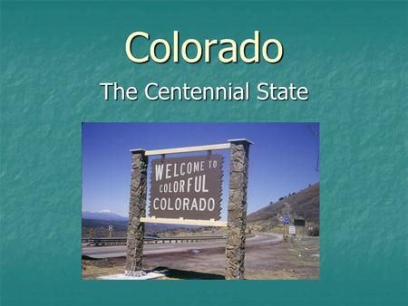 Colorado The Centennial State. It seems that certain specifications for the flag were not clear and some controversy arose over the precise shades of.