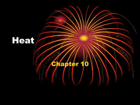 Heat Chapter 10. Defining Temperature Temperature is defined as a measure of the average kinetic energy of the particles in a substance. Temperature measures.