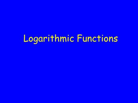 Logarithmic Functions. Example1. On the Richter Scale, the magnitude R of an earthquake of intensity I is given by where I 0 is a certain minimum intensity.