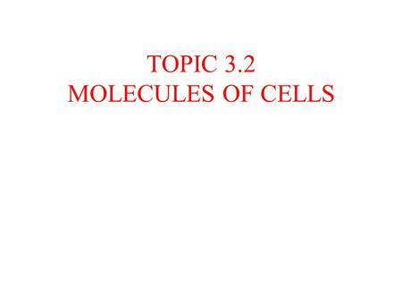 TOPIC 3.2 MOLECULES OF CELLS. ORGANIC and INORGANIC MOLECULES 3.2.1 ORGANIC MOLECULES: molecules containing C and H in their structure INORGANIC MOLECULES.