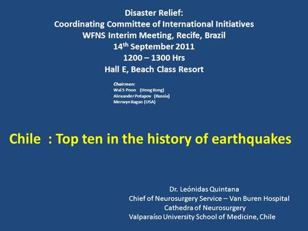 Disaster Relief: Coordinating Committee of International Initiatives WFNS Interim Meeting, Recife, Brazil 14 th September 2011 1200 – 1300 Hrs Hall E,