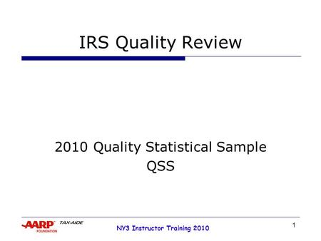 1 NY3 Instructor Training 2010 IRS Quality Review 2010 Quality Statistical Sample QSS.