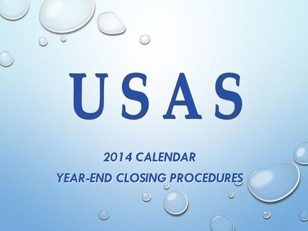 2014 CALENDAR YEAR-END CLOSING PROCEDURES. OVERVIEW CALENDAR YEAR-END CLOSING REVIEW TR1099 CREATING/SUBMITTING TEST AND FINAL SUBMISSION FILE DECEMBER.