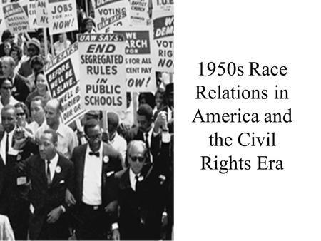1950s Race Relations in America and the Civil Rights Era