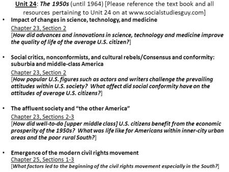 Unit 24: The 1950s (until 1964) [Please reference the text book and all resources pertaining to Unit 24 on at www.socialstudiesguy.com] Impact of changes.
