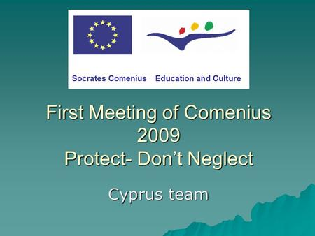 First Meeting of Comenius 2009 Protect- Don't Neglect Cyprus team.