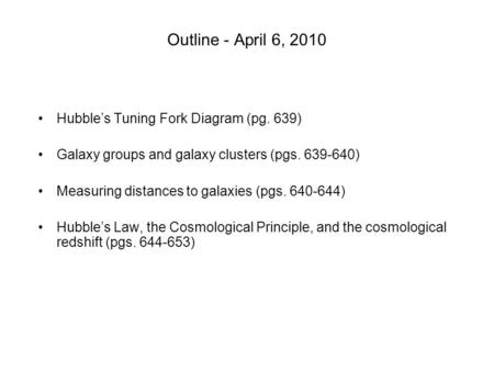 Outline - April 6, 2010 Hubble's Tuning Fork Diagram (pg. 639)