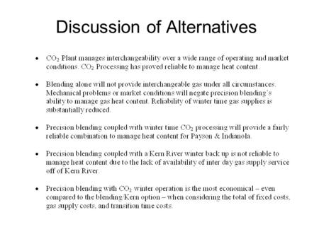 Discussion of Alternatives. OPTION 9 CO 2 PLANT PROCESSING Description: Operate the existing Castle Valley CO 2 plant to process the Price area coal-seam.