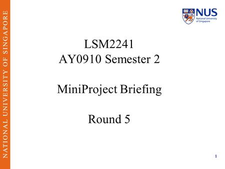 1 LSM2241 AY0910 Semester 2 MiniProject Briefing Round 5.