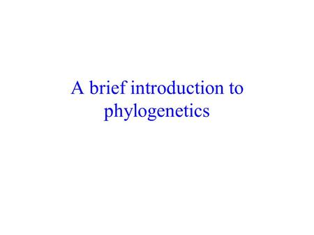 A brief introduction to phylogenetics. Definition: The number of evolutionary events (usually nucleotide substitutions) that have occurred since two sequences.