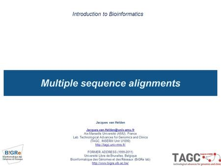Multiple sequence alignments Introduction to Bioinformatics Jacques van Helden Aix-Marseille Université (AMU), France Lab.