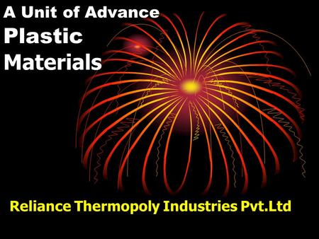 A Unit of Advance Plastic Materials Reliance Thermopoly Industries Pvt.Ltd.