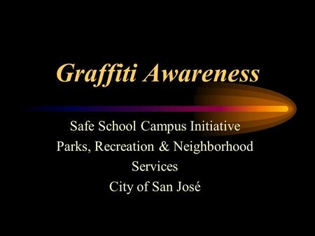 Graffiti Awareness Safe School Campus Initiative