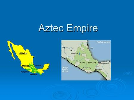 Aztec Empire. Geography  Founded capital Tenochititlan -an island in the middle of Lake Texcoco (modern day Mexico city)  Moderate climate, interconnecting.