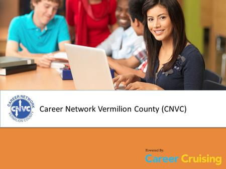 Career Network Vermilion County (CNVC). About Career Network Vermilion County (CNVC) Engage youth and individuals in their career development Prevent.