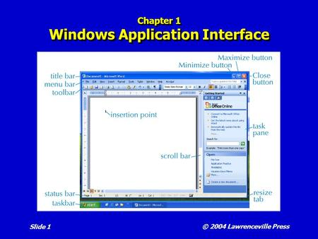 © 2004 Lawrenceville Press Slide 1 Chapter 1 Windows Application Interface.