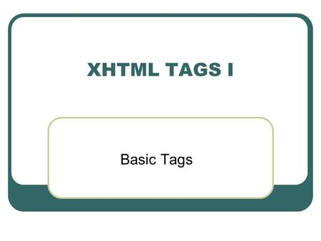 XHTML TAGS I Basic Tags. North Lake College 2 by Sean Griffin Sample XHTML Code.