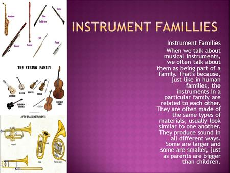 INSTRUMENT FAMILLIES Instrument Families